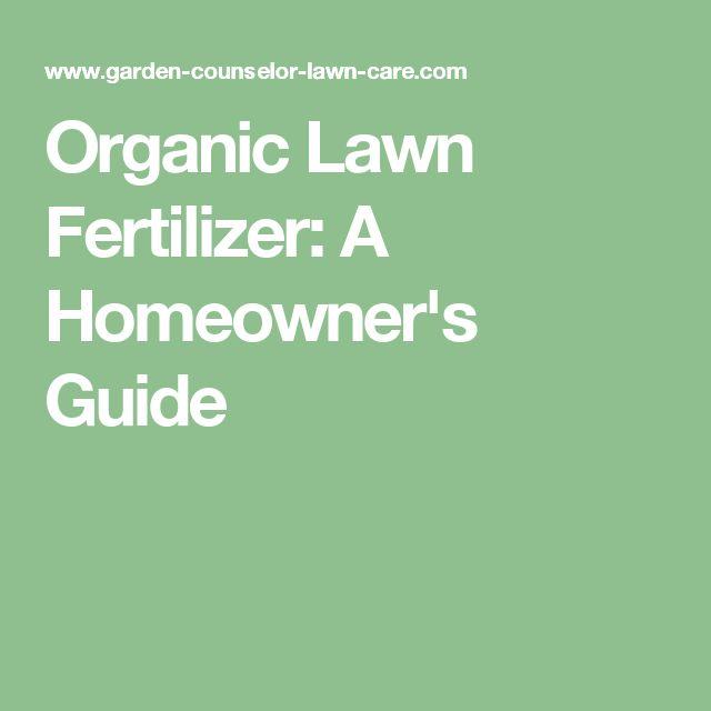 Organic Lawn Fertilizer: A Homeowner's Guide