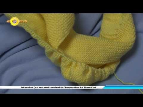 Polo Yaka Erkek Çocuk Kazak Modeli - Tam Anlatımlı - 2017 Kreasyonu Yapım Rüksan Sökmen - 4K UHD - YouTube