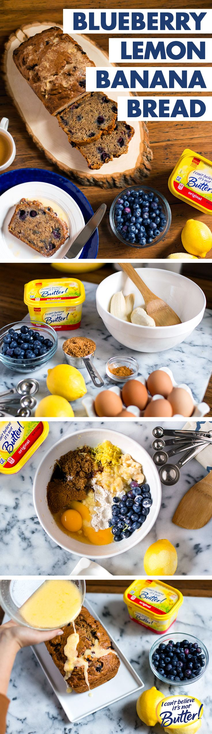 When you're feeling the winter blues, take your taste buds on vacation with this sweet & fruity Blueberry Lemon Banana Bread. Just follow our Best Ever Banana Bread recipe, using I Can't Believe It's Not Butter!® to make it even more moist than baking with butter! Mix in 1 cup fresh blueberries, and 1 tsp. grated lemon peel to the batter and bake as usual. Pair this sweet treat with fresh berries to brighten up any morning.