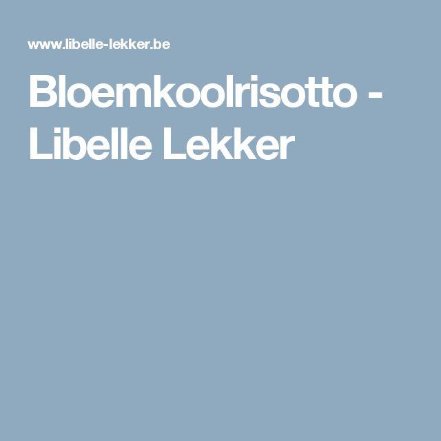 Bloemkoolrisotto -                         Libelle Lekker