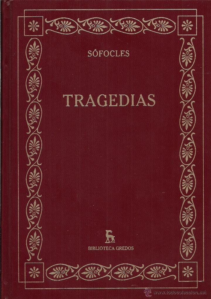 SÓFOCLES : TRAGEDIAS. (RBA COLECCIONABLES, BIBLIOTECA GREDOS, 2006)