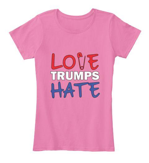 Love Trumps Hate True Pink Women's T-Shirt Front