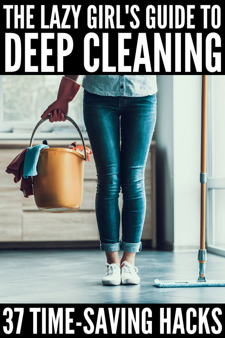 37 Time Saving Deep Cleaning Hacks Everyone Should Know