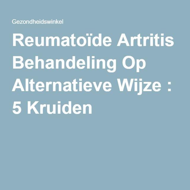 Reumatoïde Artritis Behandeling Op Alternatieve Wijze : 5 Kruiden