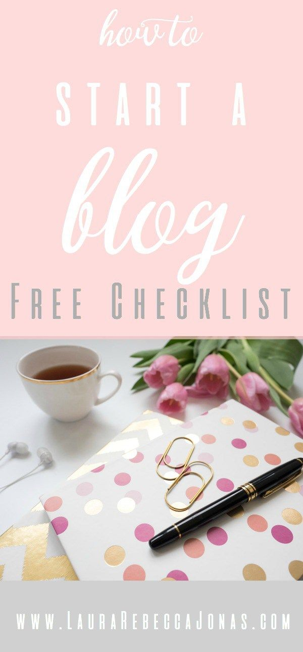 Start a Blog - Free Checklist | Laura Rebecca Jonas starting a blog can be a bit scary, so I created a how to start a blog checklist to help you get started.
