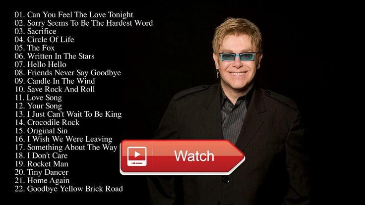 Elton John Greatst Hits Best Of Elton John New Songs 17  Elton John Greatest Hits Best Songs Elton John 1 Can You Feel The Love Tonight Sorry Seems To Be The Hardest Word