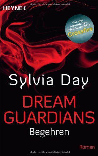 Dream Guardians - Begehren: Dream Guardians 2 - Roman (Dream-Guardians Serie, Band 2) von Sylvia Day http://www.amazon.de/dp/3453534565/ref=cm_sw_r_pi_dp_yECSwb1DJ7ZEK