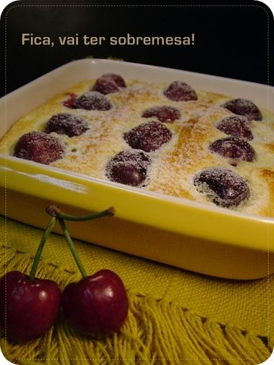 Fica, vai ter sobremesa!: Clafoutis de cereja