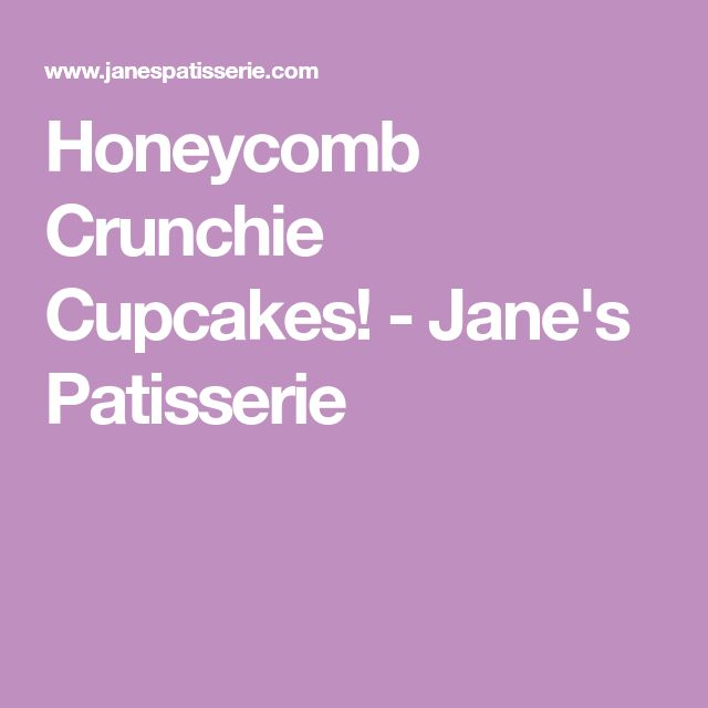 Honeycomb Crunchie Cupcakes! - Jane's Patisserie