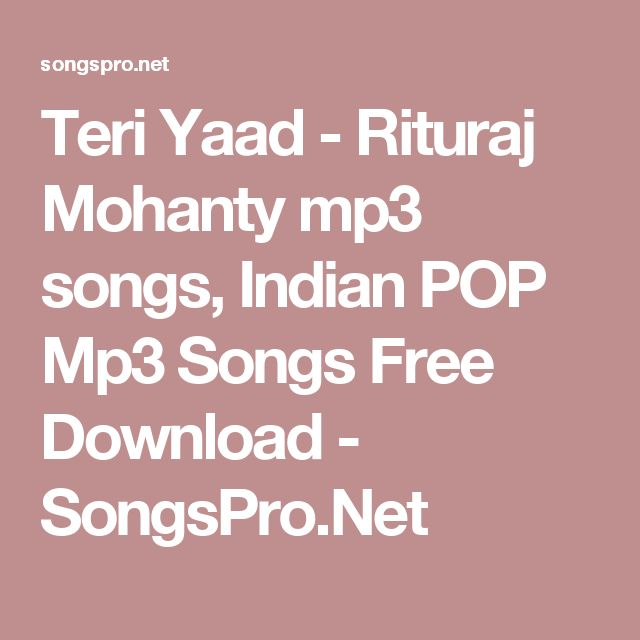 Teri Yaad - Rituraj Mohanty mp3 songs, Indian POP Mp3 Songs Free Download - SongsPro.Net
