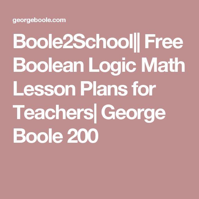 Boole2School   Free Boolean Logic Math Lesson Plans for Teachers  George Boole 200