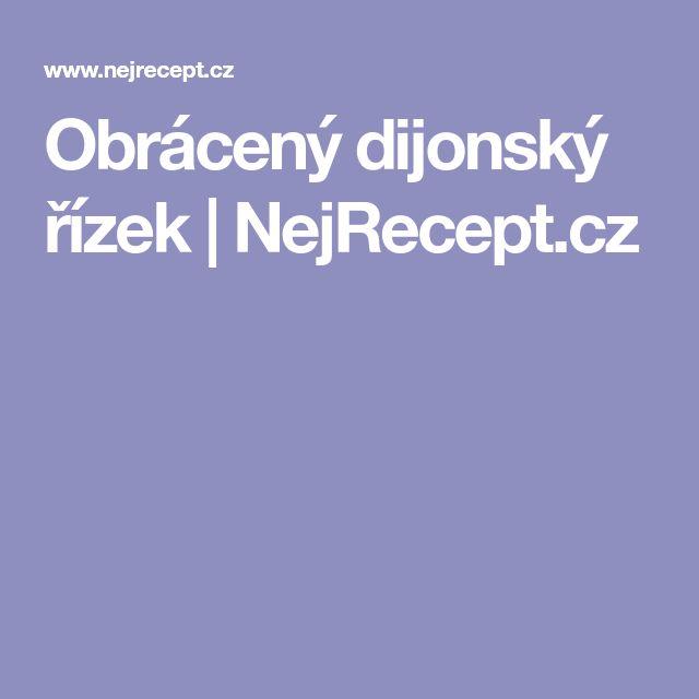Obrácený dijonský řízek | NejRecept.cz
