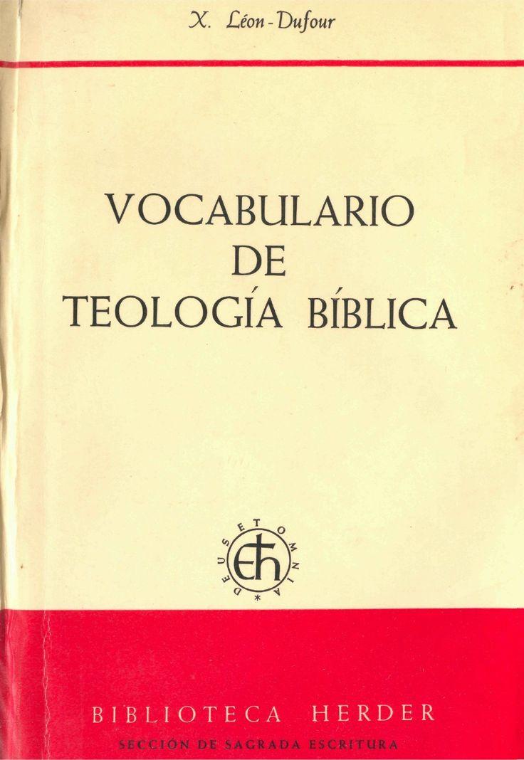 leon-dufour-xavier-vocabulario-de-teologia-biblica by teolibros via Slideshare