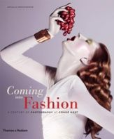 Coming into Fashion. A Century of Photography at Condé Nast