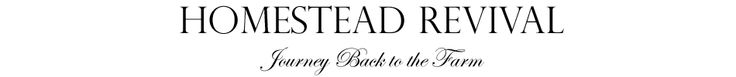 Homestead Revival - self sufficiency, preparedness - all around great blog
