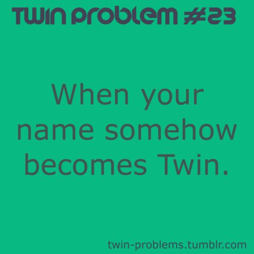 Funny Birth Quotes: Best 25+ Twin Problems Ideas On Pinterest