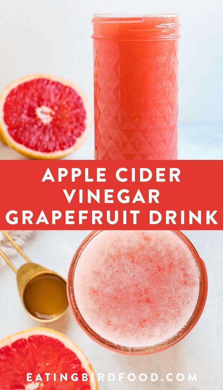 Grapefruit Apple Cider Vinegar Drink Eating Bird Food Recipe Apple Cider Vinegar Remedies Apple Cider Vinegar Drink Apple Cider Vinegar Diet