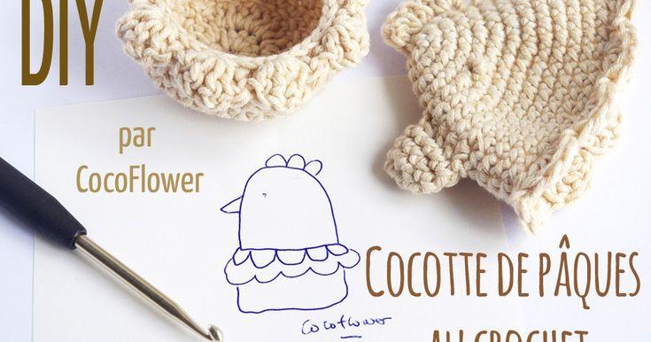 DIY Cocotte de Pâque au crochet - Tuto couvre oeuf et coquetier par CocoFlower - toutes les étapes pour réaliser un petite poule en coton pour cacher vos oeufs de Pâques.