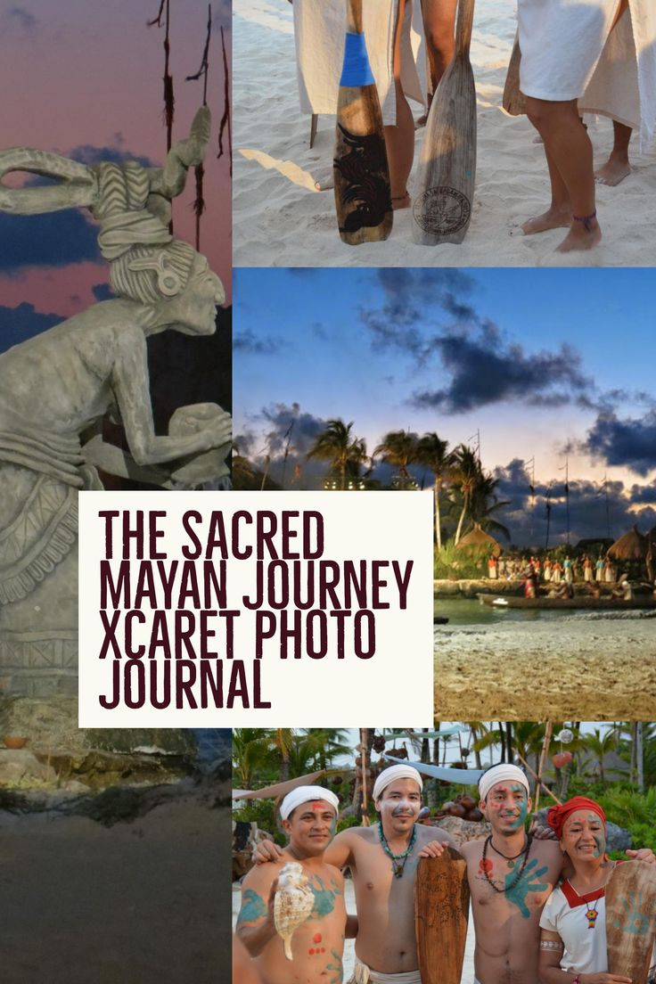 The Sacred Mayan Journey Xcaret Photo Journal