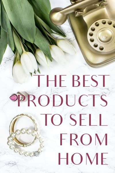Great list of some of the best products to sell from home. Earn great money with a flexible business.