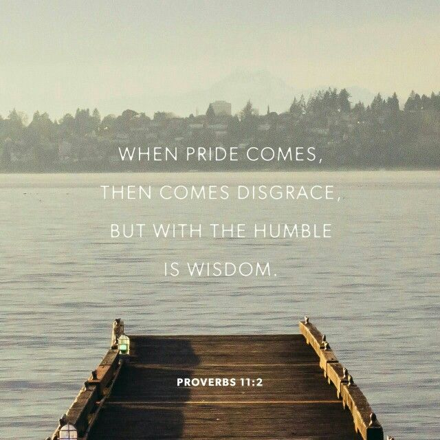 Jesus, Help me today to put Pride Aside..so that I may be Humble before YOU always, showing humility(with Wisdom) to ALL who cross my path in this life..Through You and In Your Holy Name..Amen.