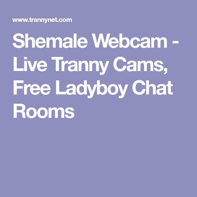 shemale free webcam chat