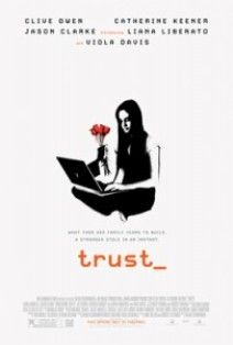 """Bad things can happen to good children - (Online Safety) -- Movie """"Trust"""" ....Good movie for parents to watch when you have teens on the internet"""