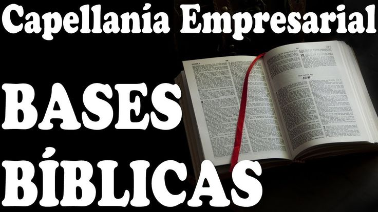 Capellanía Empresarial BASES BÍBLICAS fundamentales