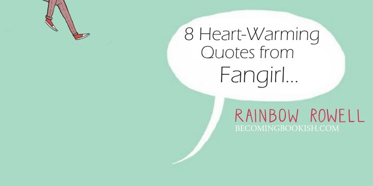 8 Heart-Warming Quotes from Fangirl