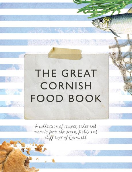 The Great Cornish Food Book - A wonderful book full of scrumptious Cornish recipes.