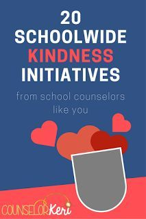 20 school-wide kindness Initiative ideas from school counselors for random acts of kindness week or any other time you want to promote kindness through your school counseling program!