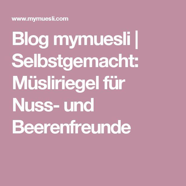 Blog mymuesli | Selbstgemacht: Müsliriegel für Nuss- und Beerenfreunde