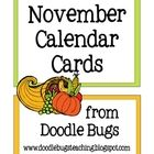 Enjoy this set of fun November Calendar Cards. Can also be used as counting cards for the little ones!     Visit my blog at   www.doodlebugsteachin...