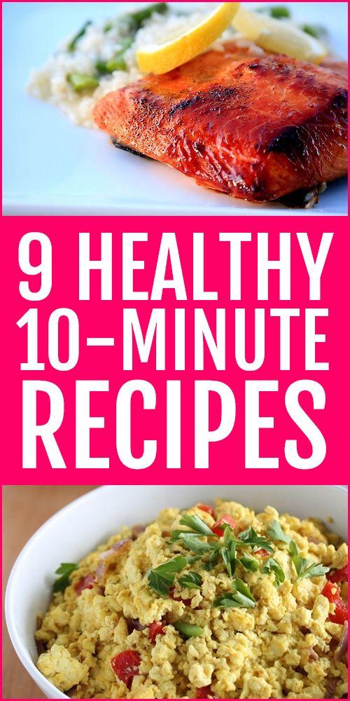 9 healthy 10 minute recipes