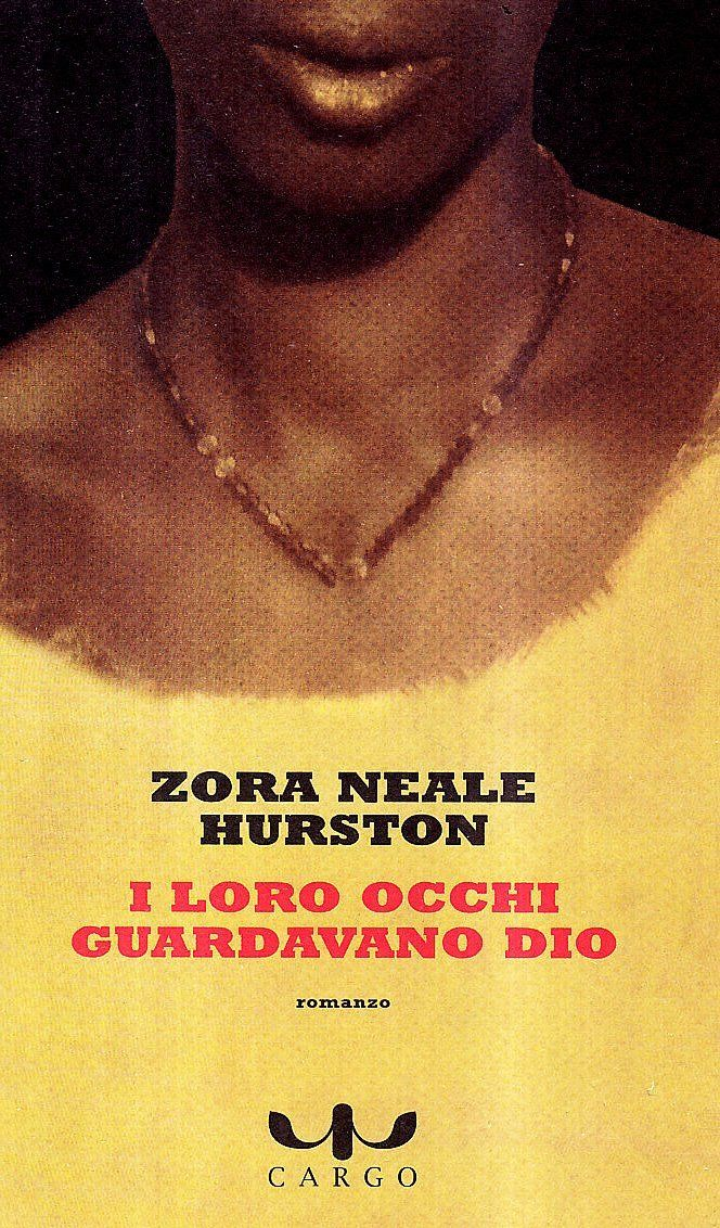 Loro, Occhi, Guardavano, Dio, Zora, Neale, Hurston, Eyes, God, Their, Watching