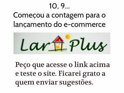 Contagem regressiva para lançamento do e-commerce Lar Plus.