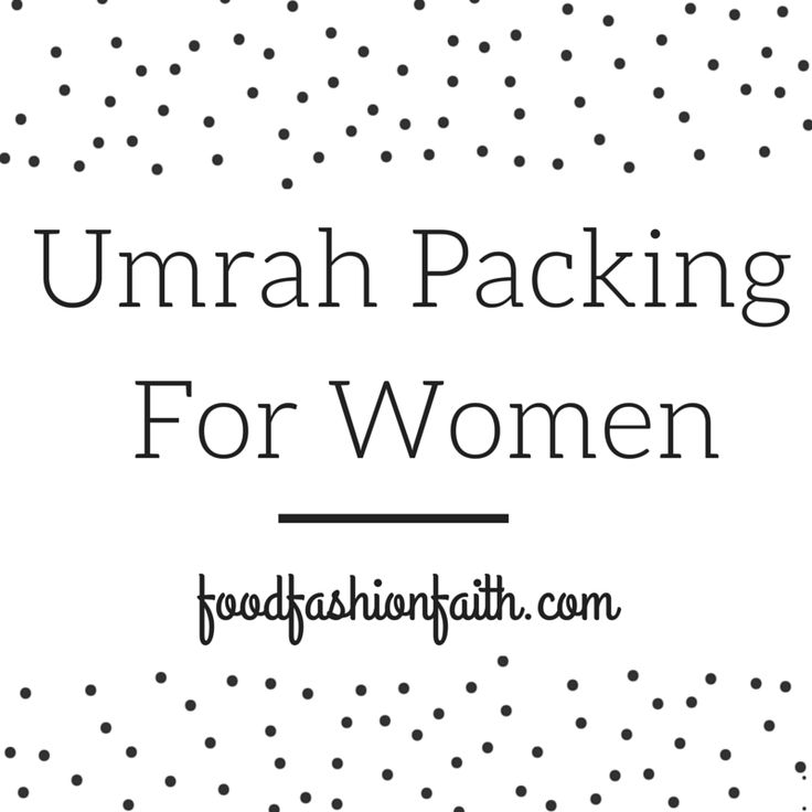 Umrah Packing For Women - Tips and Advice on what to really take