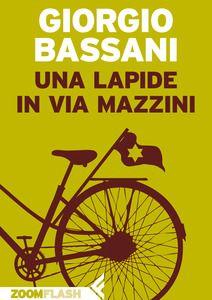 lapide in via Mazzini - Bassani, Giorgio - Ebook - EPUB | IBS