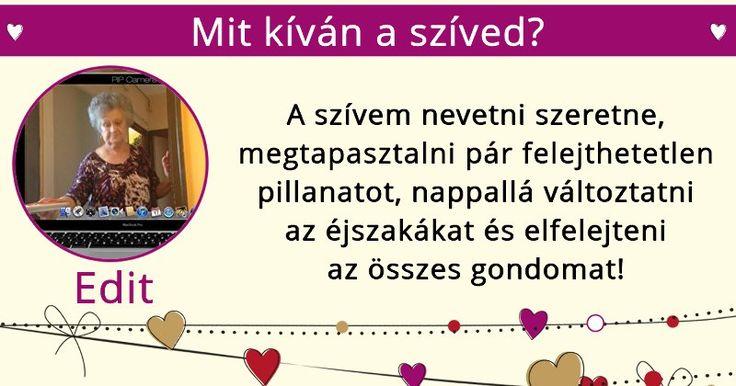 Mit kíván a szíved?