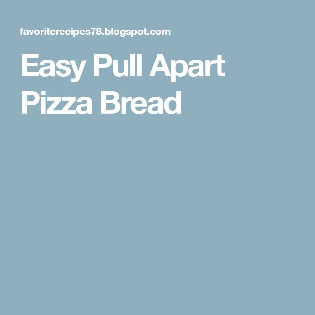 Easy Pull Apart Pizza Bread