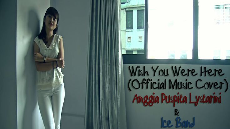 Wish You Were Here - Avril Lavigne (Official Music Cover) by Anggia Puspa Lystarini & Ice Band #Music #Video #MusicVideo #AvrilLavigne #Cover #Guitar #Acoustic #Anggie #YouTube #Videos #Indonesia #Malaysia #Canada #Africa #America #India #China #Europe #Brazil #Spanyol #Vietnam #Hongkong #Germany #Austria #Australia #Thailand #Surabaya #Tulungagung #Jakarta #Pop #Blues #Jazz #Song #New #2015