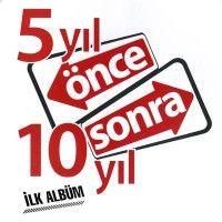 5 Yıl Önce 10 Yıl Sonra (CD)
