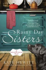 Rainy Day Sisters By Kate Hewitt - From a USA Today bestselling author: With her life in chaos, Lucy moves from Boston to an English village to stay with her half sister, Juliet. But Hartley-by-the-Sea isn't quite what Lucy expected, and distant Juliet has troubles of her own…