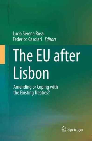The Eu After Lisbon: Amending or Coping With the Existing Treaties?