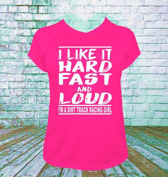 I Like It Hard Fast and Loud T Shirt, Racing Gifts, Dirt Racing, Drag Racing, Late Model, Sprint Car, Motorcross Racing, NASCAR