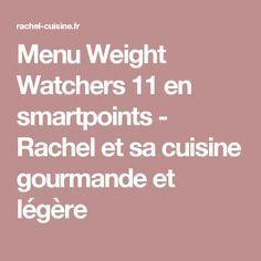 Menu Weight Watchers 11 en smartpoints - Rachel et sa cuisine gourmande et légère