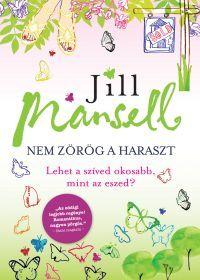 Jill Mansell: Nem zörög a haraszt