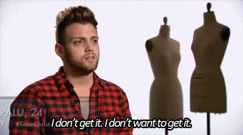 "When Christopher Palu was so done. | Community Post: 19 Times ""Project Runway"" Perfectly Delivered The Sass"