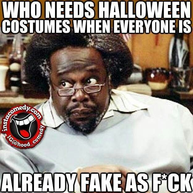 Hahaha I know one fake bitch who doesn't need a Halloween costume...shit she will even still be fake and scary looking