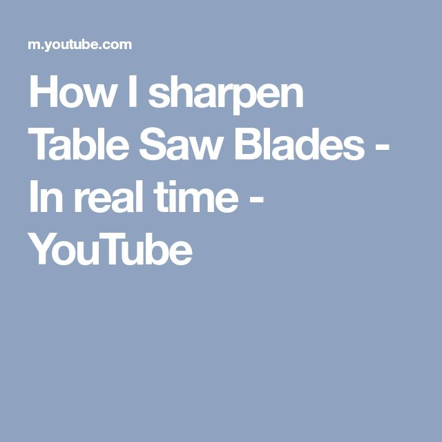 The 25 best table saw blades ideas on pinterest woodworking how i sharpen table saw blades in real time youtube greentooth Image collections